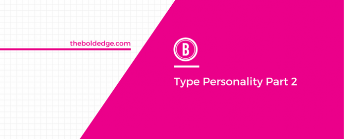 Type Personality Part 2