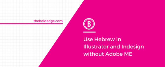 Use Hebrew in Illustrator and Indesign without Adobe ME