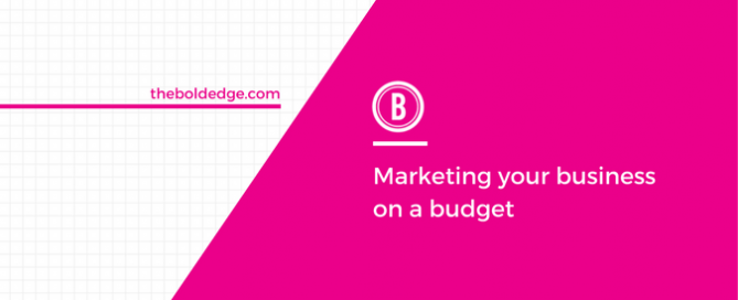 Marketing your business on a budget