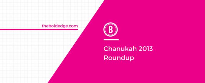 Chanukah 2013 Roundup