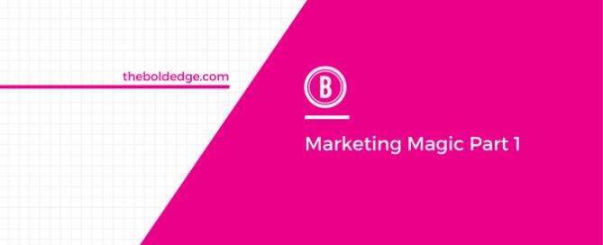Marketing Magic Part 1