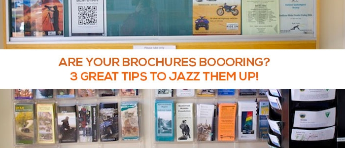 Are your Brochures boooring? 3 great tips to help jazz up your next brochure design!
