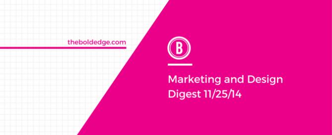 Marketing and Design Digest 11/25/14