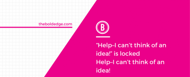 """Help–I can't think of an idea!"" is locked Help–I can't think of an idea!"