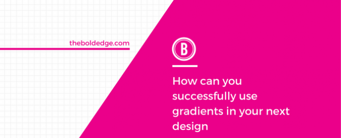 How can you successfully use gradients in your next design